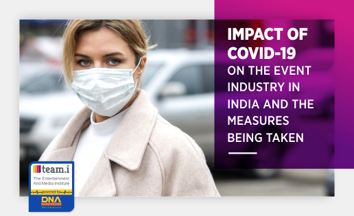 Impact Of COVID-19 On The Event Industry In India And The Measures Being Taken