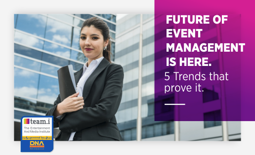 Future of Event Management Is Here- 5 Trends That Prove It