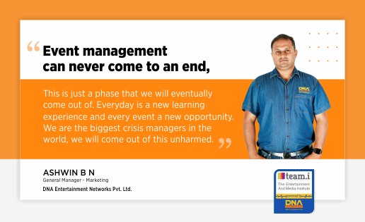 An Interview with Ashwin BN from DNA Entertainment Networks Pvt. Ltd