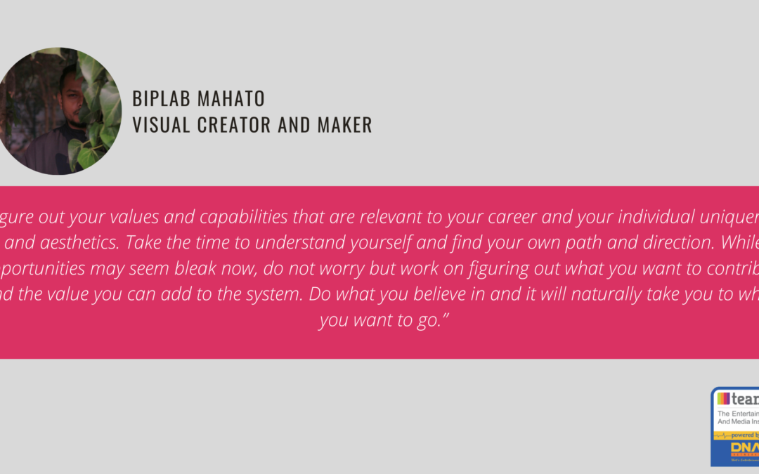 An Interview with Biplab Mahato, Visual Creator and Maker