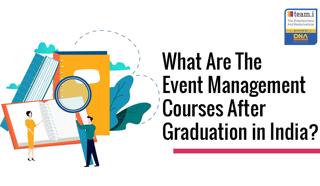 What Are The Event Management Courses after Graduation in India ?