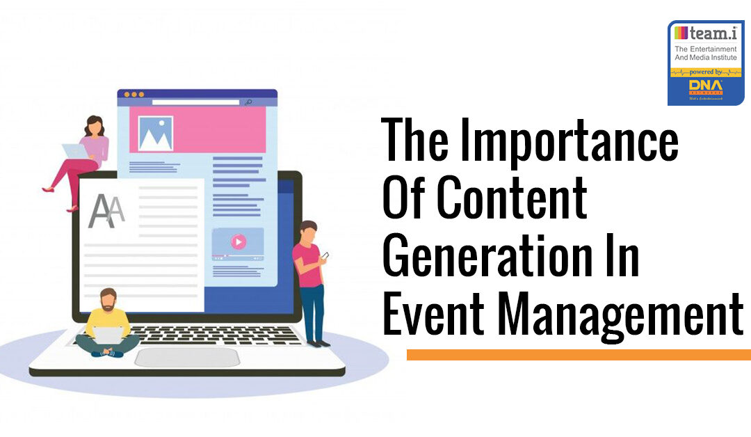 The Importance Of Content Generation In Event Management