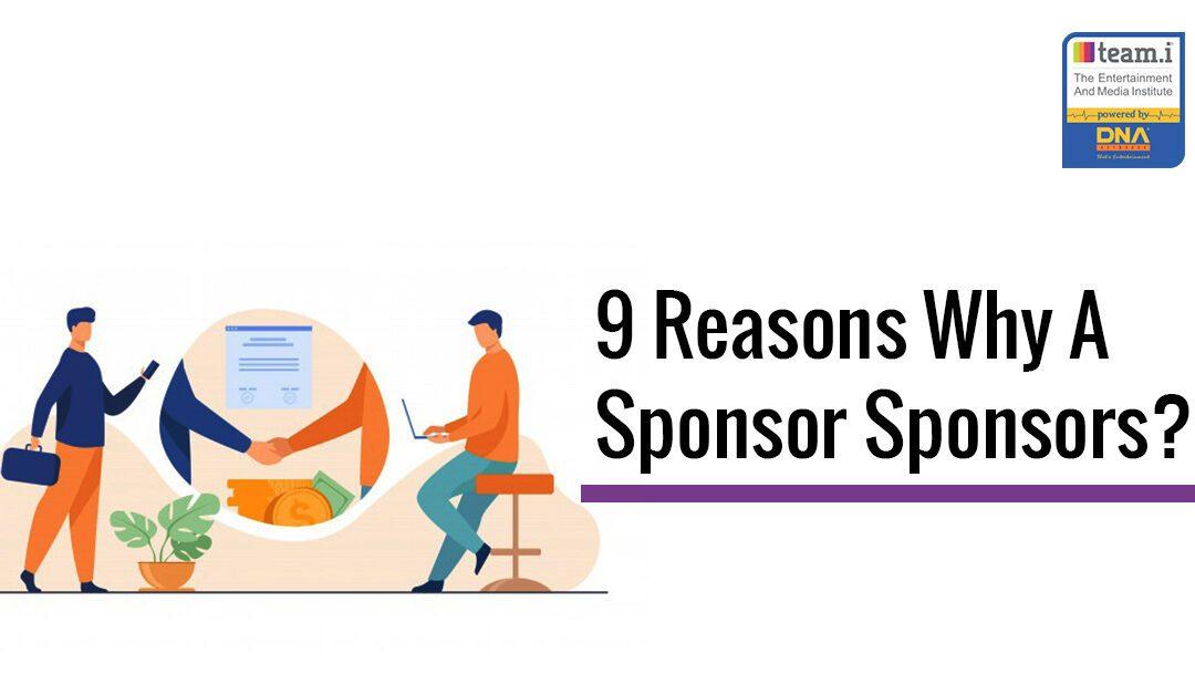 9 Reasons Why A Sponsor Sponsors?