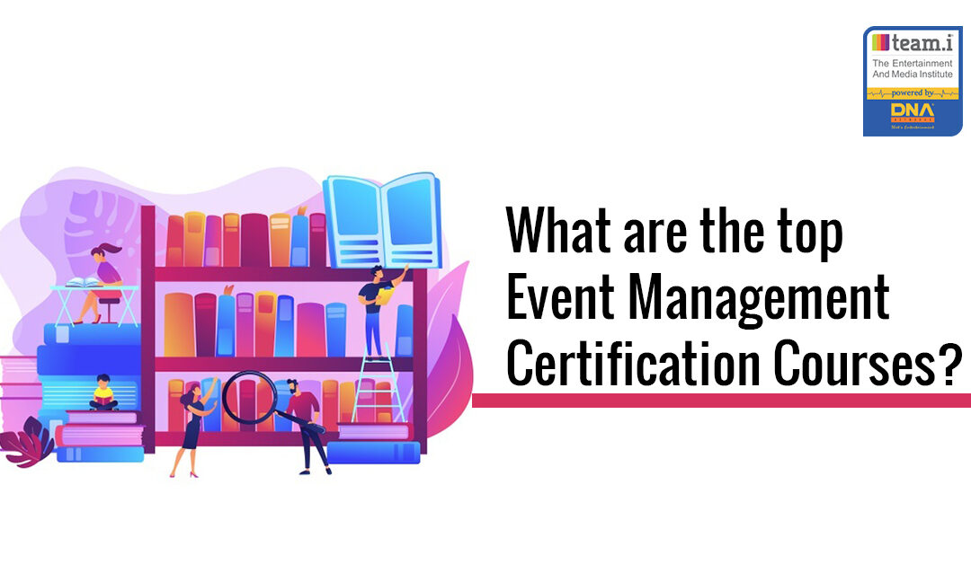 What are some of the top Event Management Certification Courses?