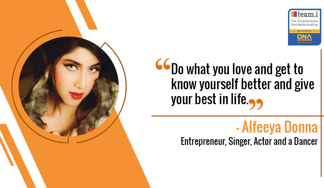 Interview with Alfeeya Donna, Entrepreneur, Singer, Actor and a Dancer