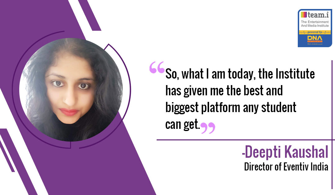 Deepti Kaushal Has Learned E Of Events From The Institute